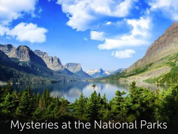 Mysteries at the National Parks