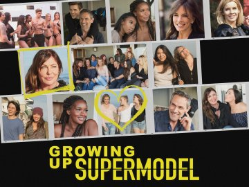 Growing Up Supermodel