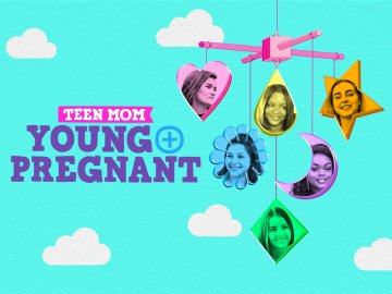 Teen Mom: Young and Pregnant
