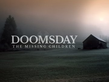 Doomsday: The Missing Children