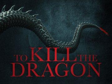 To Kill The Dragon